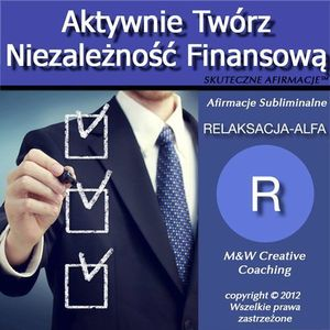 Aktywnie Tworz Niezaleznosc Finansowa-dla KOBIET